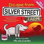 Escape From Silver Street Farm | Nicola Davies