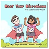 Meet Your Microbiome: Your Superheroes Within