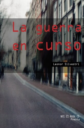 La guerra en curso (Spanish Edition) [Leonor Silvestri] (Tapa Blanda)