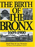 The Birth of the Bronx, Lloyd Ultan and Gary D. Hermalyn, 0941980383