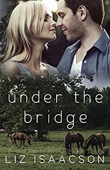 Under the Bridge (Gold Valley Romance Book 6) by [Isaacson, Liz]