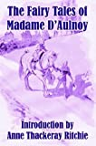 The Fairy Tales of Madame D'Aulnoy, Countess of D'Aulnoy, 1410208311