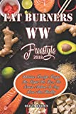 Fat Burner WW Freestyle 2018: Delicious Freestyle Recipes For Rapid Fat Loss, The Proven Method To Stay Lean And Healthy (Freestyle Cookbook 2018)