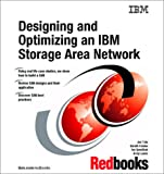 Designing and Optimizing an IBM Storage Area Network, Jon Tate, 0738425311