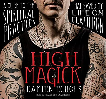 High Magick: A Guide to the Spiritual Practices That Saved ...