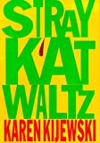 Stray Kat Waltz, Karen Kijewski, 0399143688