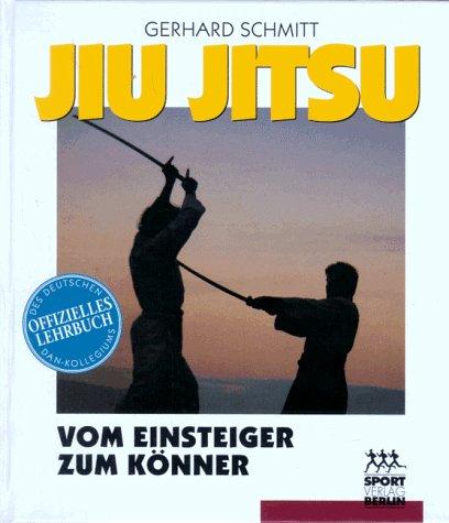 Jiu Jitsu - Vom Einsteiger zum Könner