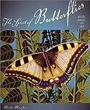 The Spirit of Butterflies: Myth, Magic, and Art