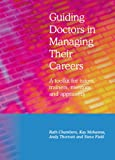 img - for Guiding Doctors in Managing Their Careers: A Toolkit for Tutors, Trainers, Mentors, and Appraisers book / textbook / text book