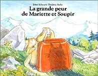 La grande peur de Mariette et Soupir par Irène Schwartz