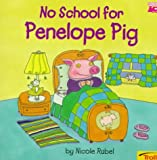 No School for Penelope Pig, Nicole Rubel, 0816743002