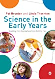 Science in the Early Years: Building Firm Foundations from Birth to Five