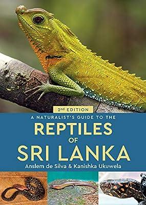 A Naturalists Guide to the Reptiles of Sri Lanka 2nd edition: Amazon.es: de Silva, Anslem, Ukuwela, Kanishka: Libros en idiomas extranjeros