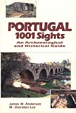 Portugal 1001 Sights, James M. Anderson and M Sheridan Lea, 1895176417