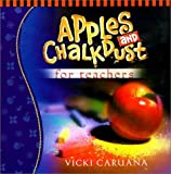 Apples and Chalkdust for Teachers, Vicki Caruana, 1562926268