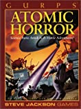 Gurps Atomic Horror: Science Runs Amok in B-Movie Adventures! (Steve Jackson Games)