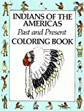 img - for Indians of the Americas Past and Present Coloring Book book / textbook / text book