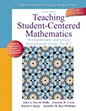 Teaching Student-Centered Mathematics, John A. Van de Walle and Lou Ann H. Lovin, 0132824825