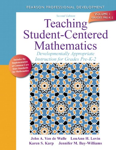 1: Teaching Student-Centered Mathematics: Developmentally Appropriate Instruction for Grades Pre-K-2 (Volume I) (2nd Edition) (Teaching Student-Centered Mathematics Series)