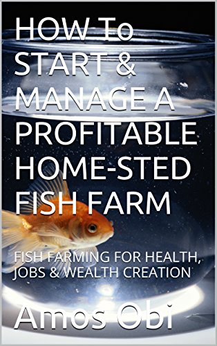 how-to-start-manage-a-profitable-home-sted-fish-farm-fish-farming-for-health-jobs-wealth-creation