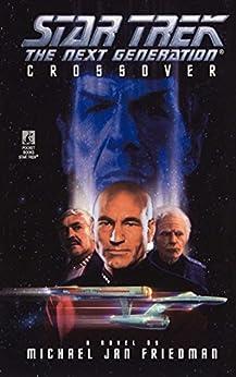 Crossover (Star Trek: The Next Generation) by [Friedman, Michael Jan]