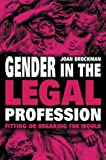 Gender in the Legal Profession, Joan Brockman, 0774808349