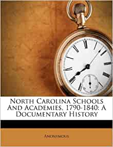 North Carolina Schools And Academies 1790 1840 A