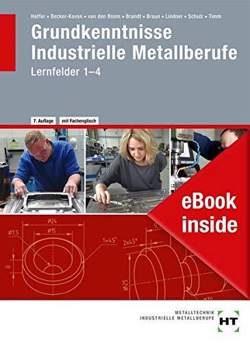 eBook inside: Buch und eBook Grundkenntnisse Industrielle Metallberufe: Lernfelder 1-4 (Braun Handwerk)