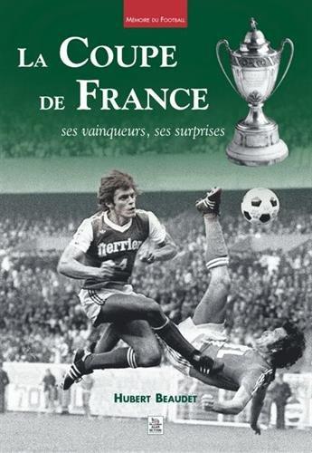 La coupe de France ses vainqueurs, ses - Coupe Ses