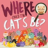 Where Could the Cats Be?: A Fun Search and Find Book for 2-5 Year Olds