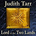 Lord of the Two Lands Audiobook by Judith Tarr Narrated by John McLain