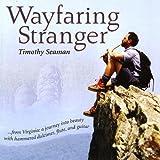 Wayfaring Stranger by Timothy Seaman