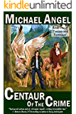 Centaur of the Crime: Book One of 'Fantasy and Forensics' (Fantasy & Forensics 1)