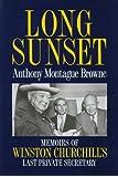 Long Sunset: Memoirs of Winston Churchill's Last Private Secretary