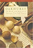 Oakhurst: The Birth and Rebirth of America s First Golf Course
