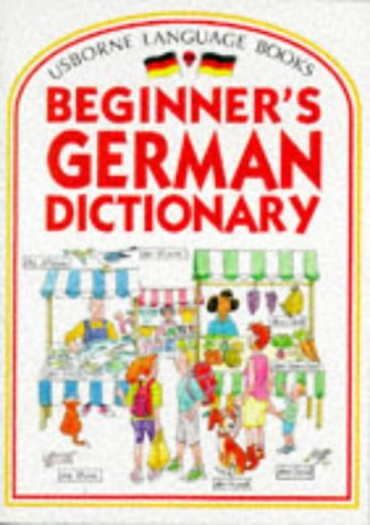 Usborne Beginner's German Dictionary (Beginner's Language Dictionaries Series) (German Edition) by E.D.C. Publishing