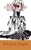 The book explains the differences between utopian socialism and scientific socialism, which Marxism considers itself to embody. The book explains that whereas utopian socialism is idealist, reflects the personal opinions of the authors and claims tha...