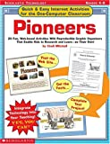 Quick and Easy Internet Activities for the One-Computer Classroom - Pioneers, Cindi Mitchell, 0439280419
