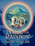 Inside the Rainbow, Sandy Sinclair, 1456612344