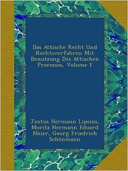 Book Das Attische Recht Und Rechtsverfahren Mit Benutzung Des Attischen Processes, Volume 1 (German Edition)