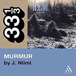 R.E.M.'s Murmur (33 1/3 Series)