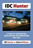 img - for IDC Hunter: A Story of Cooperation, Development and Innovation 1992-2014 book / textbook / text book