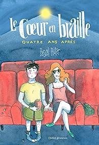 Le Coeur en braille, Quatre ans après par Pascal Ruter