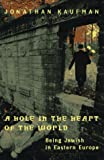 A Hole in the Heart of the World, Jonathan Kaufman, 0670867470