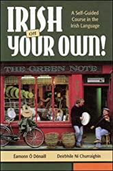 Irish on Your Own: A Self-Guided Course in the Irish Language
