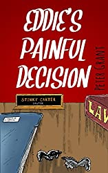 Eddie's Painful Decision (Stinky Stories Book 11)