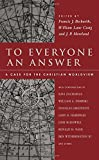 To Everyone an Answer: A Case for the Christian Worldview