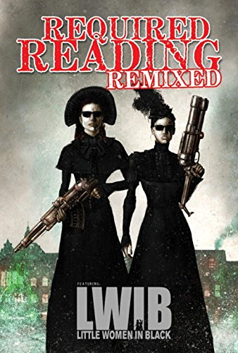 Required Reading Remixed Volume 3: Featuring Little Women in Black