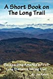 A Short Book on the Long Trail: Backpacking America s First Long Distance Hiking Trail