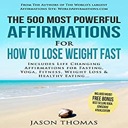 The 500 Most Powerful Affirmations for How to Lose Weight Fast